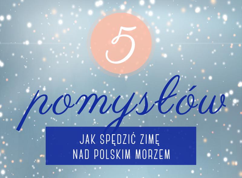 Jak spędzić czas zimą nad polskim morzem?