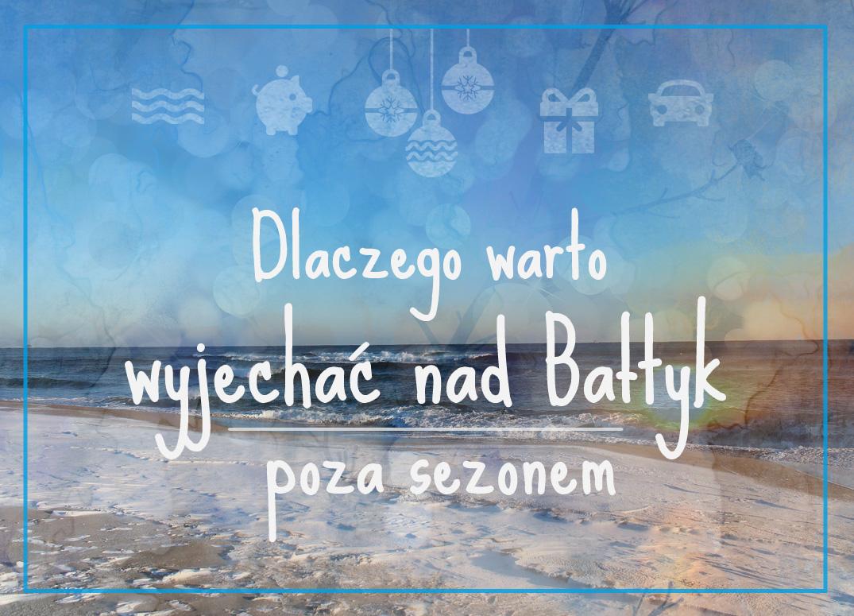 8 powodów, dla których warto wyjechać nad polskie morze poza sezonem
